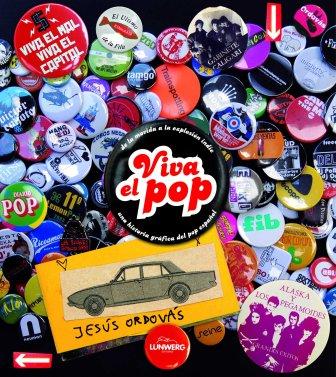 El libro Viva el pop es una historia gráfica del pop español escrito por Jesús Ordovás.